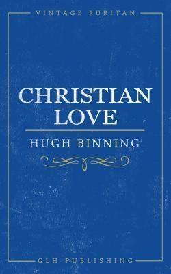 GLH Publishing: Christian Love, Binning Hugh