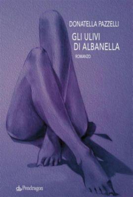 Gli ulivi di Albanella, Donatella Pazzelli