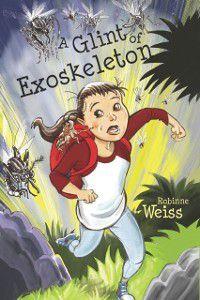 Glint of Exoskeleton, Robinne Weiss