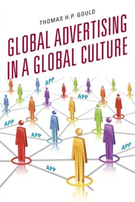 Global Advertising in a Global Culture, Thomas H. P. Gould