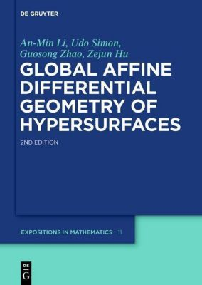 Global Affine Differential Geometry of Hypersurfaces, An-Min Li, Udo Simon, Guosong Zhao, Zejun Hu