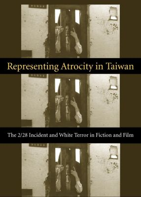 Global Chinese Culture: Representing Atrocity in Taiwan, Sylvia Lin
