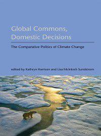 Global Commons, Domestic Decisions, Kathryn Harrison, Lisa McIntosh Sundstrom