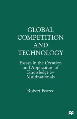 Global Competition and Technology, Robert Pearce