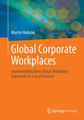 Global Corporate Workplaces, Martin Hodulak