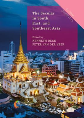 Global Diversities: The Secular in South, East, and Southeast Asia