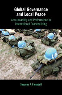 Global Governance and Local Peace, Susanna P. Campbell