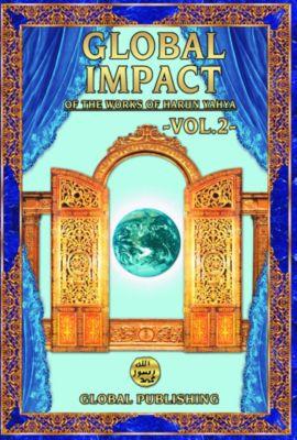 Global Impact of the Works of Harun Yahya Vol. 2, Harun Yahya