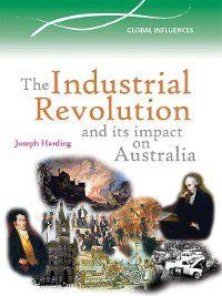 Global Influences: The Industrial Revolution, Joseph Harding
