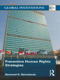 Global Institutions: Preventive Human Rights Strategies, Bertrand G. Ramcharan
