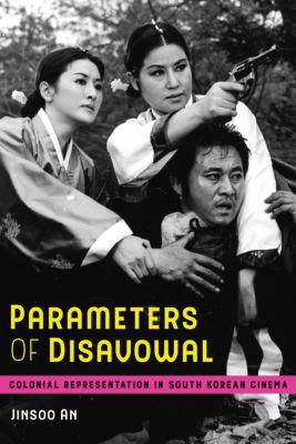 Global Korea: Parameters of Disavowal, Jinsoo An