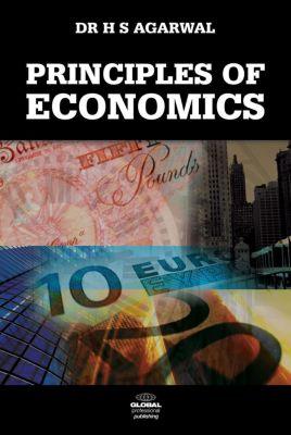 Global Professional Publishing Ltd: Principles of Economics, Agarwal H S