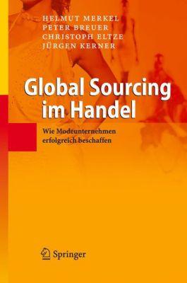 Global Sourcing im Handel, Helmut Merkel, Peter Breuer, Christoph Eltze, Jürgen Kerner