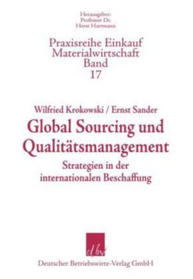 Global Sourcing und Qualitätsmanagement, Wilfried Krokowski, Ernst Sander