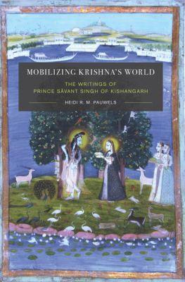 Global South Asia: Mobilizing Krishna's World, Heidi Pauwels
