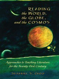 Global Studies In Education: Reading the World, the Globe, and the Cosmos, Suzanne S. Choo