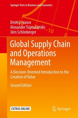 Global Supply Chain and Operations Management, Dmitry Ivanov, Alexander Tsipoulanidis, Jörn Schönberger