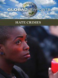 Global Viewpoints: Hate Crimes