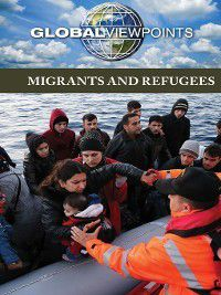 Global Viewpoints: Migrants and Refugees