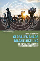 Globales Chaos machtlose UNO
