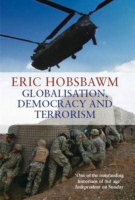 Globalisation, Democracy and Terrorism, Eric J. Hobsbawm