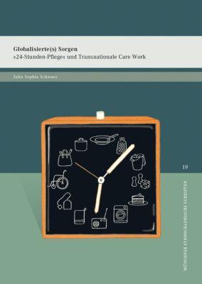 Globalisierte(s) Sorgen, Julia Sophia Schwarz