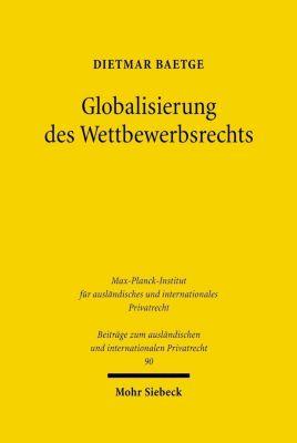 Globalisierung des Wettbewerbsrechts, Dietmar Baetge
