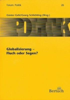 Globalisierung - Fluch oder Segen?, Günter Gehl, Georg Schlichting