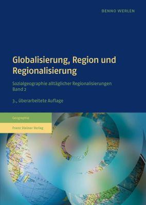Globalisierung, Region und Regionalisierung, Benno Werlen