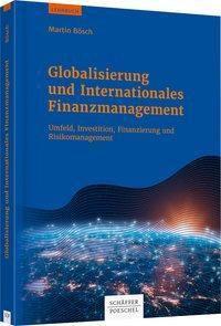 Globalisierung und Internationales Finanzmanagement - Martin Bösch |