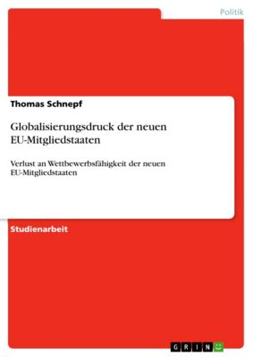 Globalisierungsdruck der neuen EU-Mitgliedstaaten, Thomas Schnepf