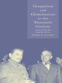Globalities: Geopolitics and Globalization in the Twentieth Century, Brian Blouet
