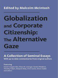 Globalization and Corporate Citizenship: The Alternative Gaze, Malcolm McIntosh