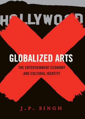 Globalized Arts, J. P. Singh