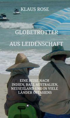 Globetrotter aus Leidenschaft, Klaus Rose
