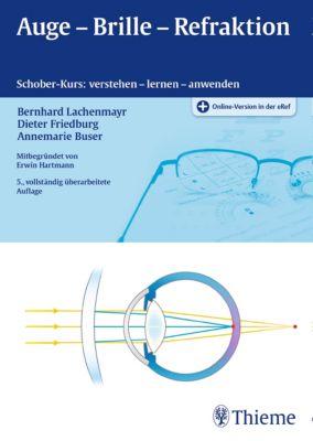Gloor, Bücherei des Augenarzt: Auge - Brille - Refraktion, Dieter Friedburg, Bernhard Lachenmayr, Annemarie Buser