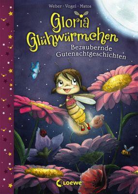 Gloria Glühwürmchen - Bezaubernde Gutenachtgeschichten, Susanne Weber, Kirsten Vogel