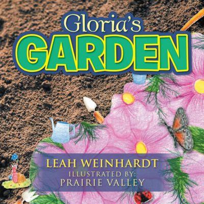 Gloria'S Garden, Leah Weinhardt