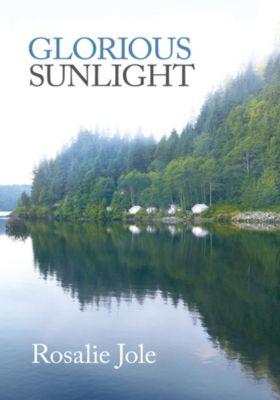 Glorious Sunlight, Rosalie Jole