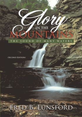 Glory in the Mountains, Fred B. Lunsford