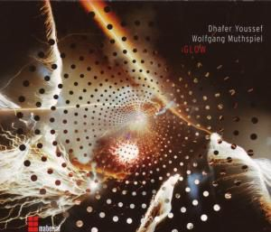 Glow, Dhafer Youssef, Wolfgang Muthspiel