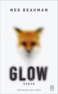 Glow, deutsche Ausgabe - Ned Beauman pdf epub