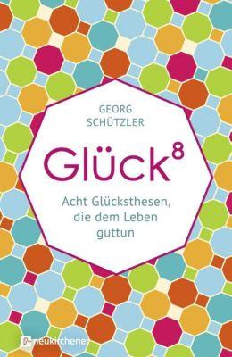 Glück hoch8 - Georg Schützler |