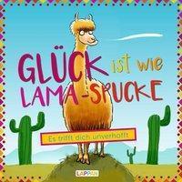 Glück ist wie Lama-Spucke - Markus Grolik |