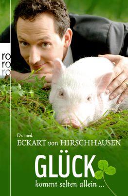 Glück kommt selten allein ..., Eckart von Hirschhausen