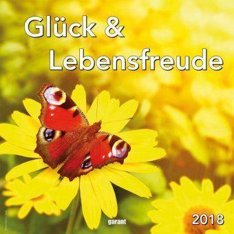 Glück & Lebensfreude Wochenkalender 2018