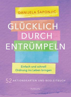 Glücklich durch Entrümpeln, 52 Aktionskarten und Begleitbuch - Danijela Saponjic |