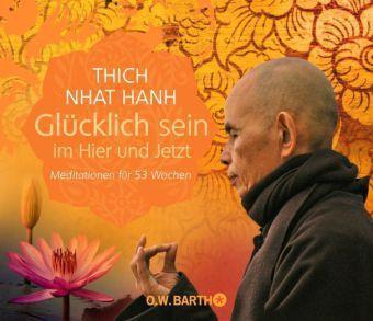 Glücklich sein im Hier und Jetzt, Thich Nhat Hanh