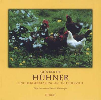 Glückliche Hühner, Wolf-Dietmar Unterweger, Ursula Unterweger