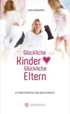 Glückliche Kinder - Glückliche Eltern, 67 Kraftkarten + Buch - Lara Bernardi  